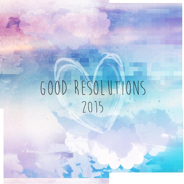 [Good Resolutions 2015] Quartal Nummer drei