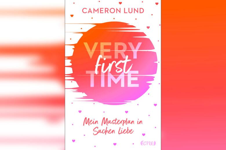 Cameron Lund - Very first Time Mein Masterplan in Sachen Liebe